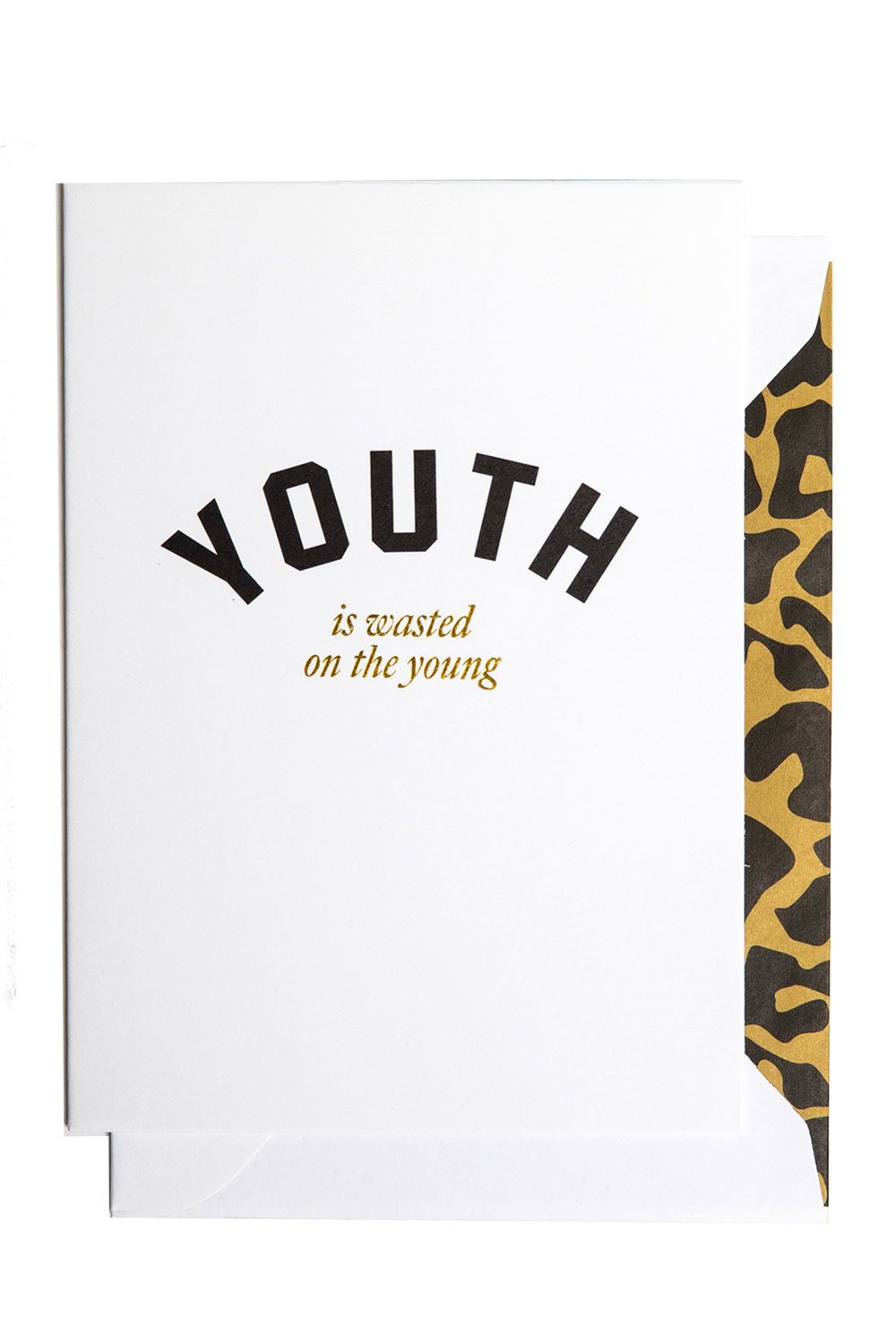Youth Is Wasted On The Young Card